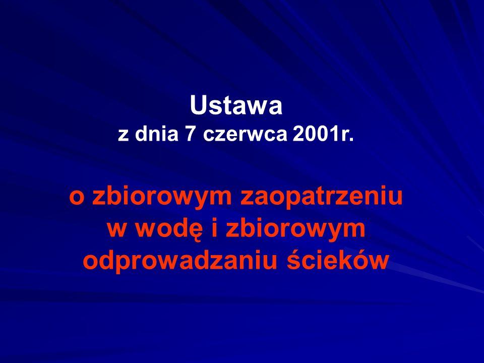 Ustawa z dnia 7 czerwca 2001r. o zbiorowym zaopatrzeniu w wodę i zbiorowym odprowadzaniu ścieków