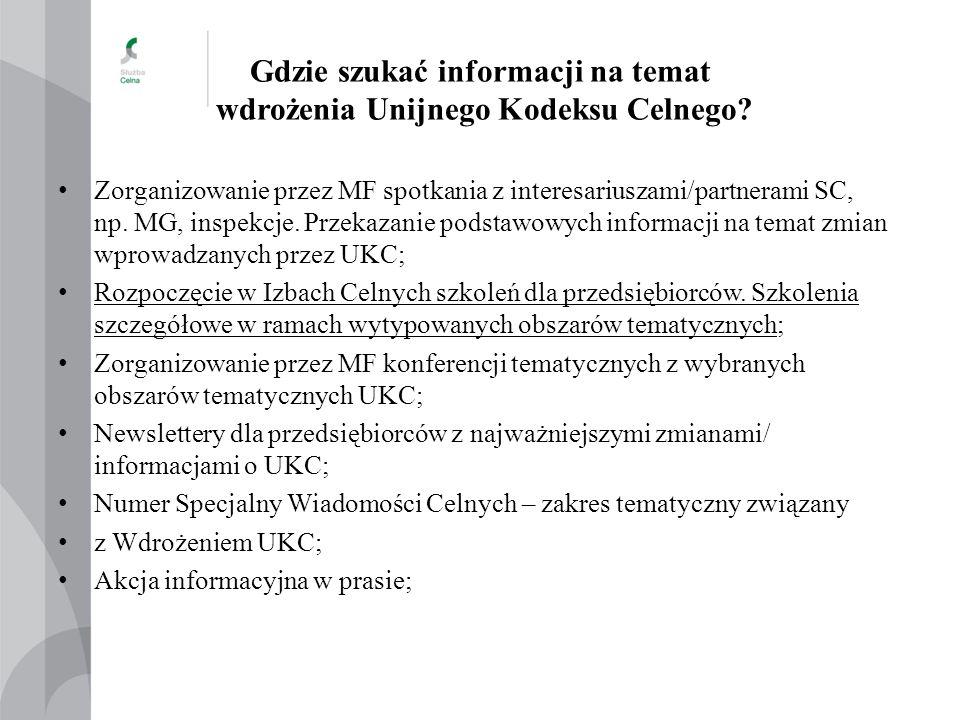 Gdzie szukać informacji na temat wdrożenia Unijnego Kodeksu Celnego? Zorganizowanie przez MF spotkania z interesariuszami/partnerami SC, np. MG, inspe