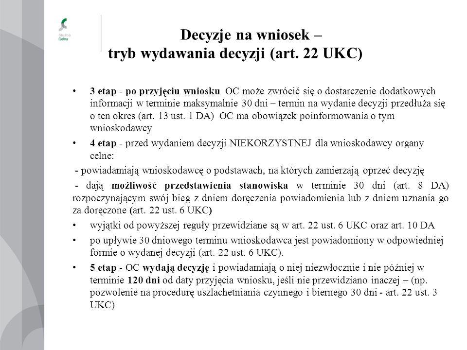 Decyzje na wniosek – tryb wydawania decyzji (art. 22 UKC) 3 etap - po przyjęciu wniosku OC może zwrócić się o dostarczenie dodatkowych informacji w te