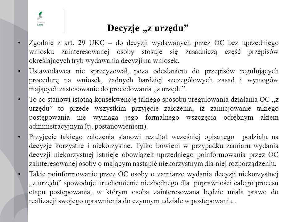 """Decyzje """"z urzędu"""" Zgodnie z art. 29 UKC – do decyzji wydawanych przez OC bez uprzedniego wniosku zainteresowanej osoby stosuje się zasadniczą część p"""
