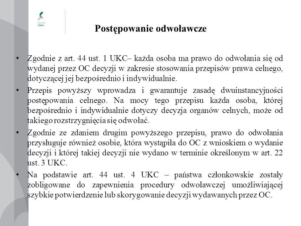 Postępowanie odwoławcze Zgodnie z art. 44 ust. 1 UKC– każda osoba ma prawo do odwołania się od wydanej przez OC decyzji w zakresie stosowania przepisó