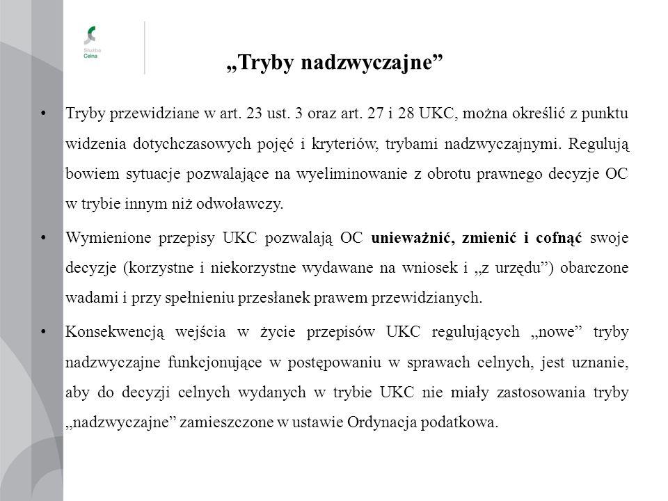 """""""Tryby nadzwyczajne"""" Tryby przewidziane w art. 23 ust. 3 oraz art. 27 i 28 UKC, można określić z punktu widzenia dotychczasowych pojęć i kryteriów, tr"""