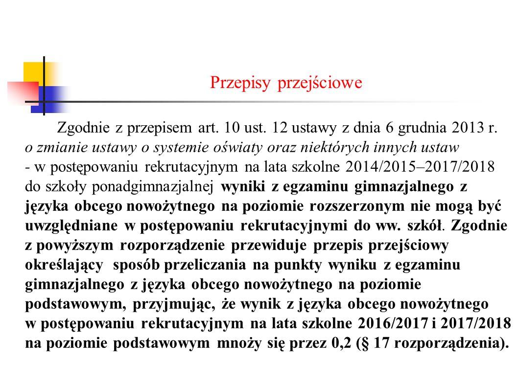 Przepisy przejściowe Zgodnie z przepisem art.10 ust.
