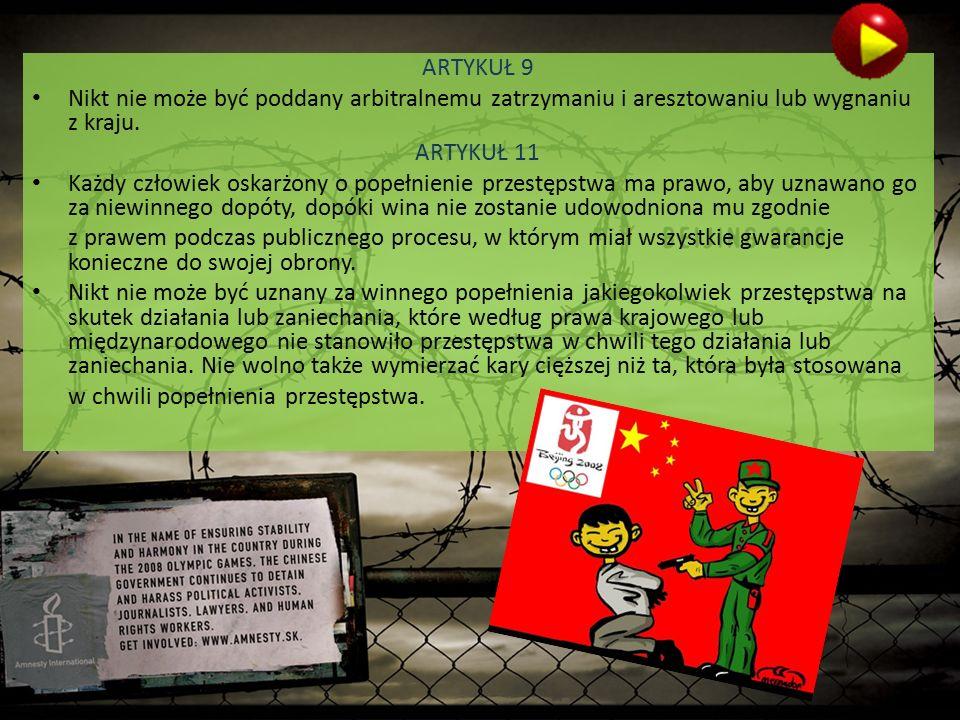 ARTYKUŁ 9 Nikt nie może być poddany arbitralnemu zatrzymaniu i aresztowaniu lub wygnaniu z kraju.