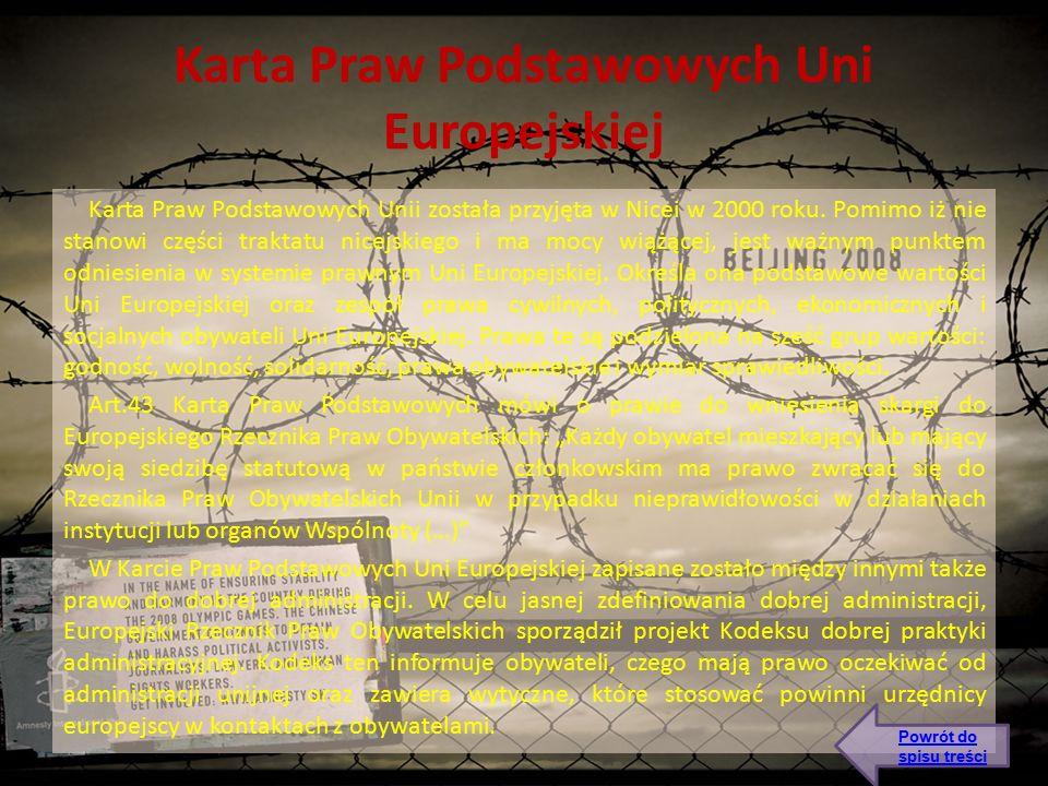 Karta Praw Podstawowych Uni Europejskiej Karta Praw Podstawowych Unii została przyjęta w Nicei w 2000 roku.