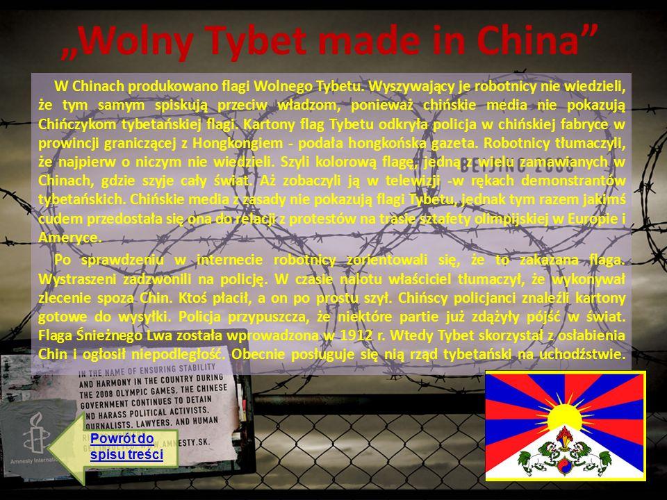 """""""Wolny Tybet made in China W Chinach produkowano flagi Wolnego Tybetu."""