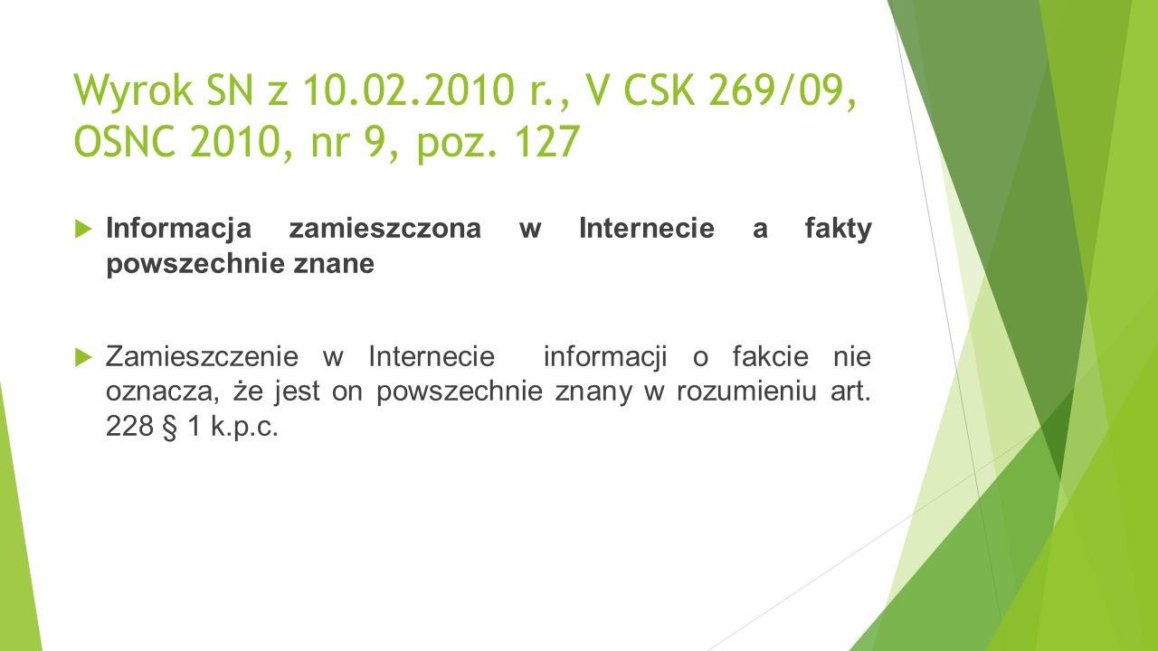 Wyrok SN z 10.02.2010 r., V CSK 269/09, OSNC 2010, nr 9, poz.