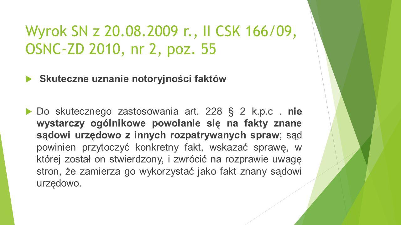 Wyrok SN z 20.08.2009 r., II CSK 166/09, OSNC-ZD 2010, nr 2, poz.