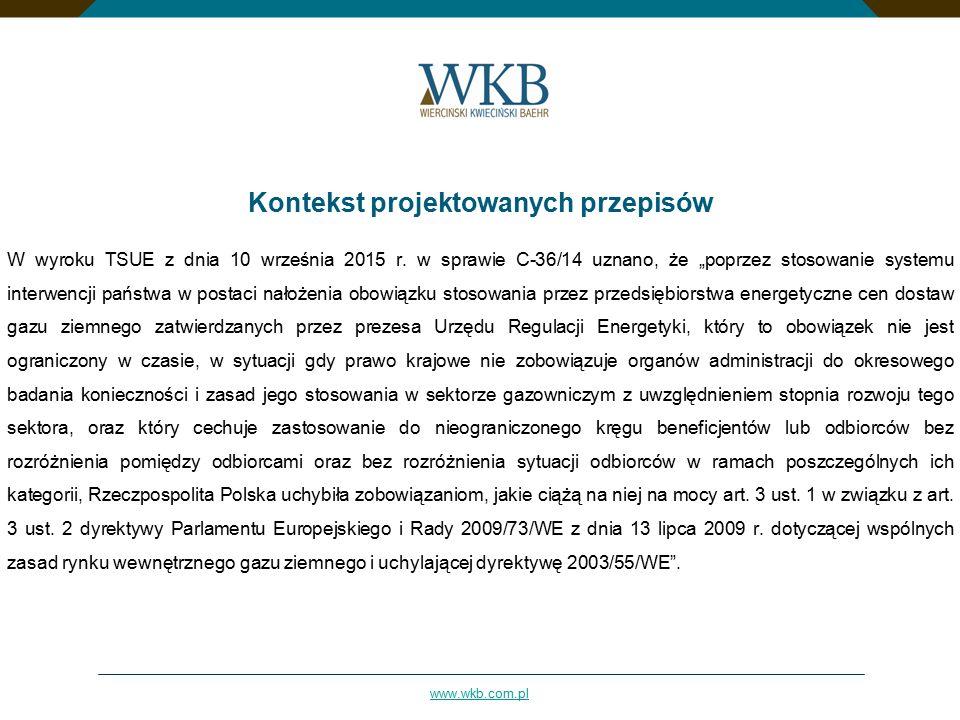 www.wkb.com.pl Kontekst projektowanych przepisów W wyroku TSUE z dnia 10 września 2015 r.