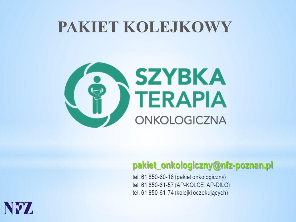pakiet_onkologiczny@nfz-poznan.pl tel.61 850-60-18 (pakiet onkologiczny) tel.