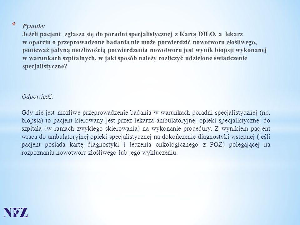 Odpowiedź: Gdy nie jest możliwe przeprowadzenie badania w warunkach poradni specjalistycznej (np.