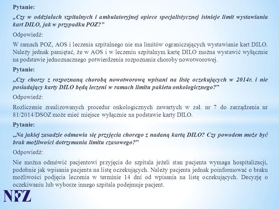 """Pytanie: """"Czy w oddziałach szpitalnych i ambulatoryjnej opiece specjalistycznej istnieje limit wystawiania kart DILO, jak w przypadku POZ? Odpowiedź: W ramach POZ, AOS i leczenia szpitalnego nie ma limitów ograniczających wystawianie kart DILO."""
