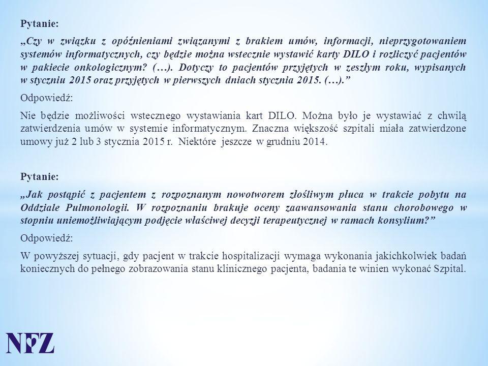 """Pytanie: """"Czy w związku z opóźnieniami związanymi z brakiem umów, informacji, nieprzygotowaniem systemów informatycznych, czy będzie można wstecznie wystawić karty DILO i rozliczyć pacjentów w pakiecie onkologicznym."""