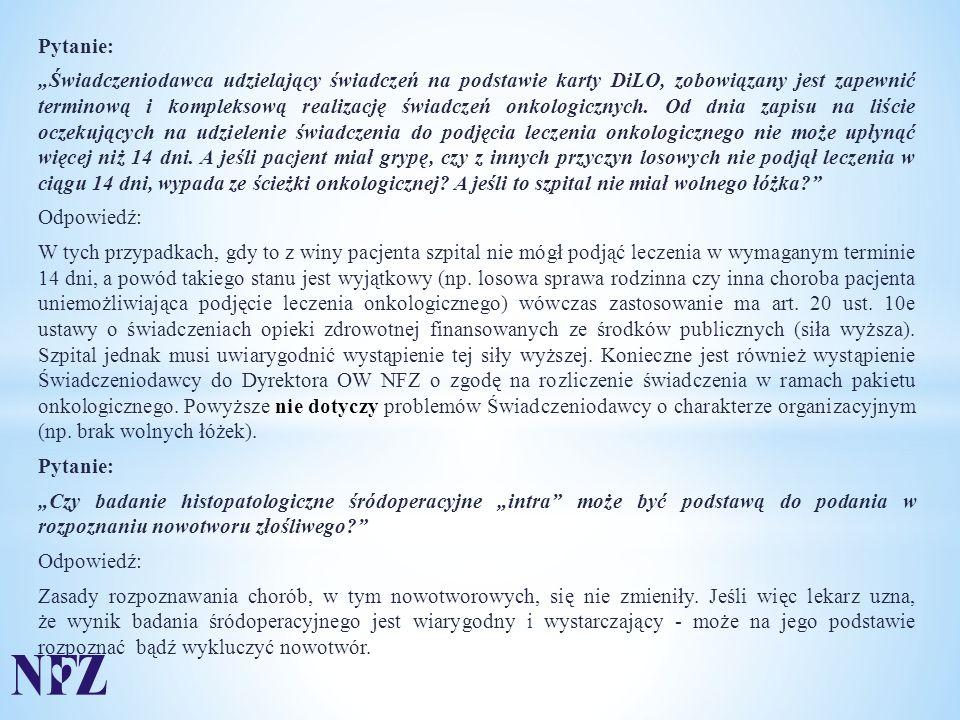 """Pytanie: """"Świadczeniodawca udzielający świadczeń na podstawie karty DiLO, zobowiązany jest zapewnić terminową i kompleksową realizację świadczeń onkologicznych."""