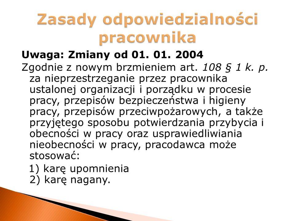 Uwaga: Zmiany od 01. 01. 2004 Zgodnie z nowym brzmieniem art.