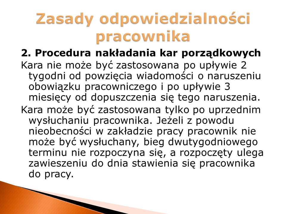 2. Procedura nakładania kar porządkowych Kara nie może być zastosowana po upływie 2 tygodni od powzięcia wiadomości o naruszeniu obowiązku pracownicze