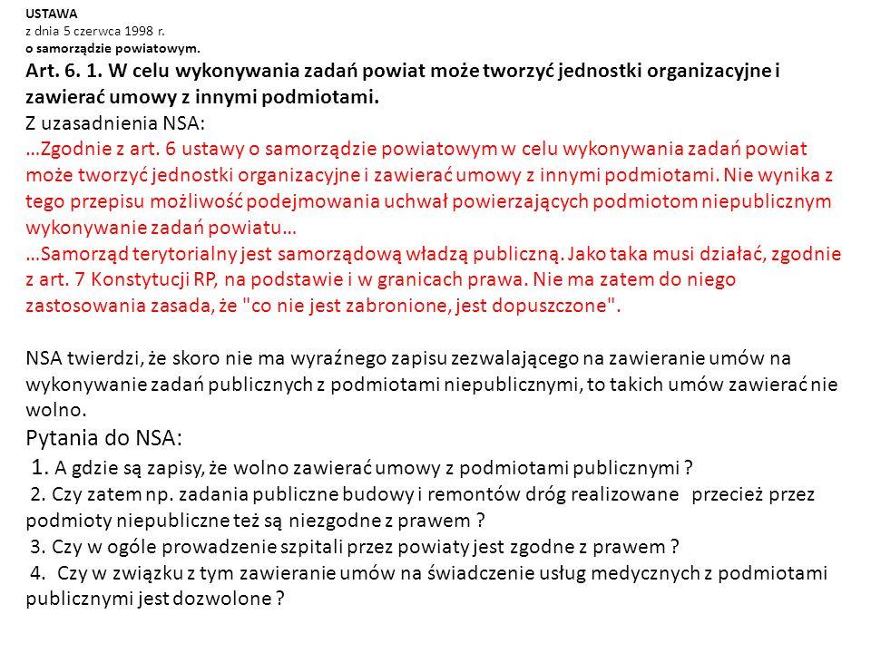 USTAWA z dnia 5 czerwca 1998 r. o samorządzie powiatowym. Art. 6. 1. W celu wykonywania zadań powiat może tworzyć jednostki organizacyjne i zawierać u