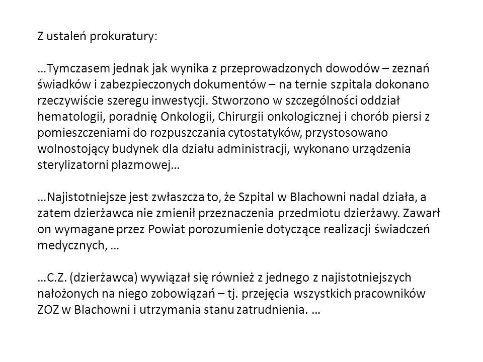 Z ustaleń prokuratury: …Tymczasem jednak jak wynika z przeprowadzonych dowodów – zeznań świadków i zabezpieczonych dokumentów – na ternie szpitala dok