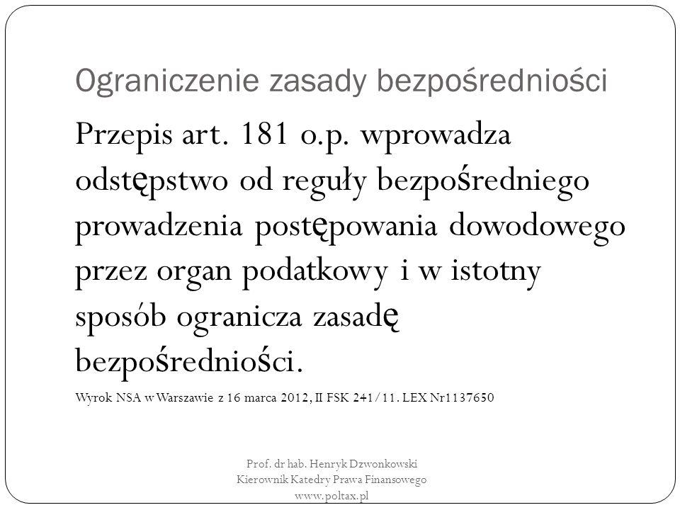Ograniczenie zasady bezpośredniości Przepis art. 181 o.p.