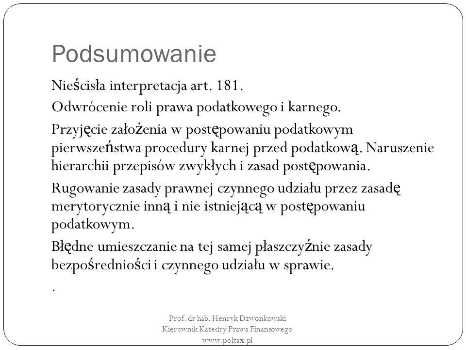 Podsumowanie Nie ś cisła interpretacja art. 181. Odwrócenie roli prawa podatkowego i karnego.