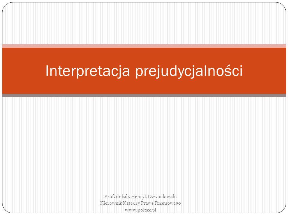 Interpretacja prejudycjalności Prof. dr hab.