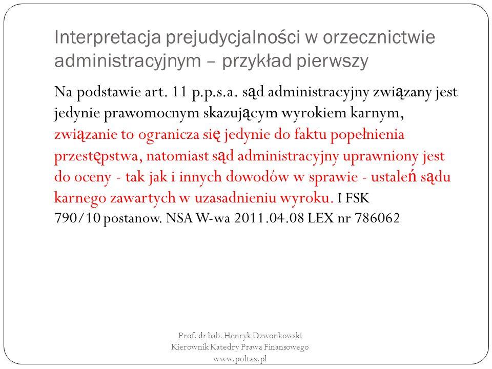Podsumowanie Nie ś cisła interpretacja art.181. Odwrócenie roli prawa podatkowego i karnego.