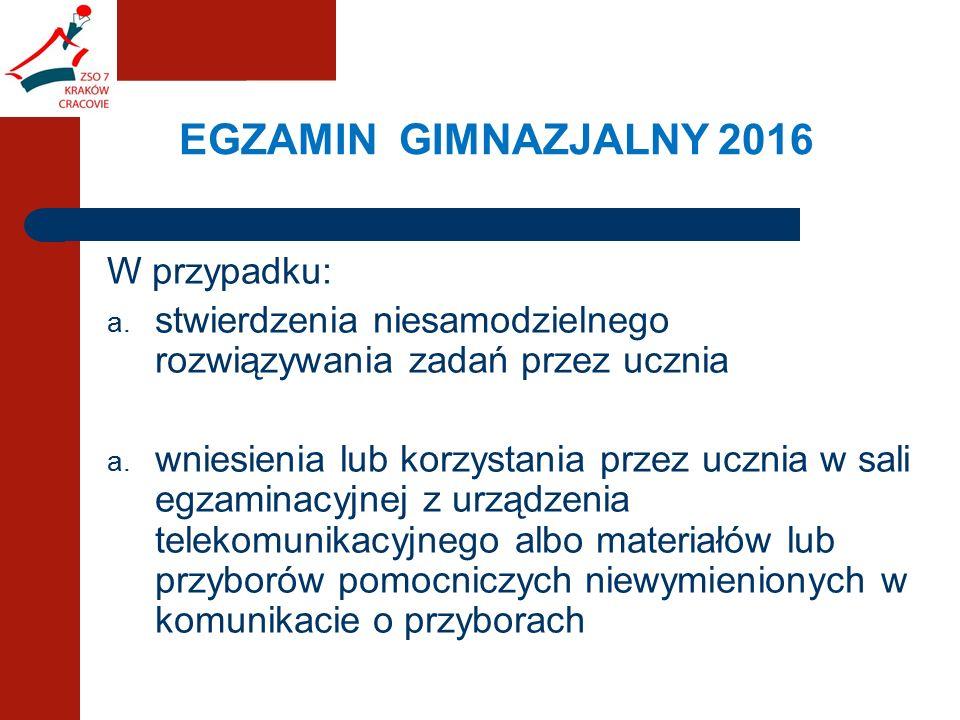 EGZAMIN GIMNAZJALNY 2016 W przypadku: a.