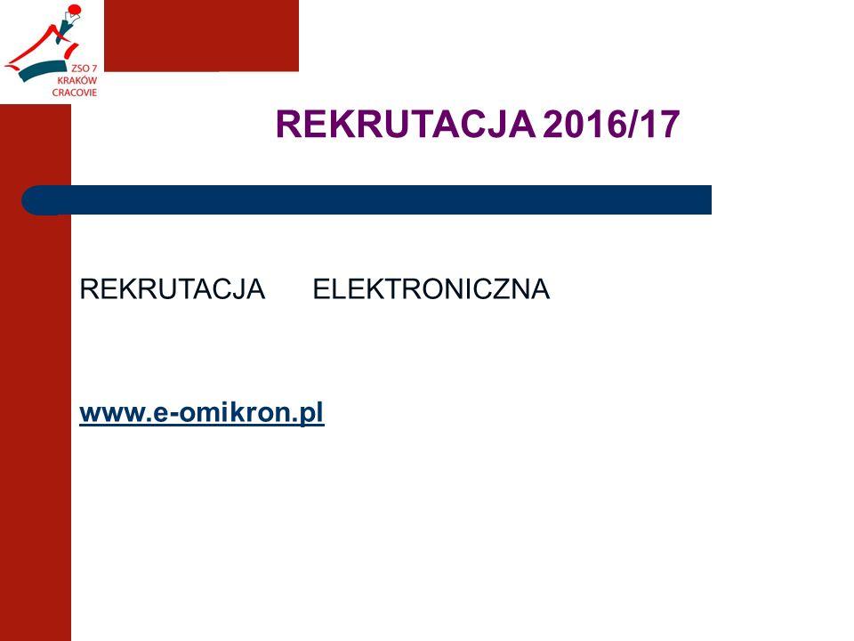 REKRUTACJA 2016/17 REKRUTACJA ELEKTRONICZNA www.e-omikron.pl