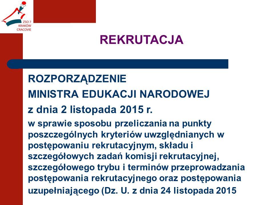 REKRUTACJA ROZPORZĄDZENIE MINISTRA EDUKACJI NARODOWEJ z dnia 2 listopada 2015 r.