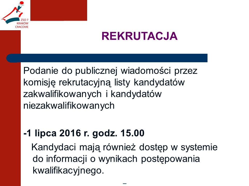 REKRUTACJA Podanie do publicznej wiadomości przez komisję rekrutacyjną listy kandydatów zakwalifikowanych i kandydatów niezakwalifikowanych -1 lipca 2016 r.