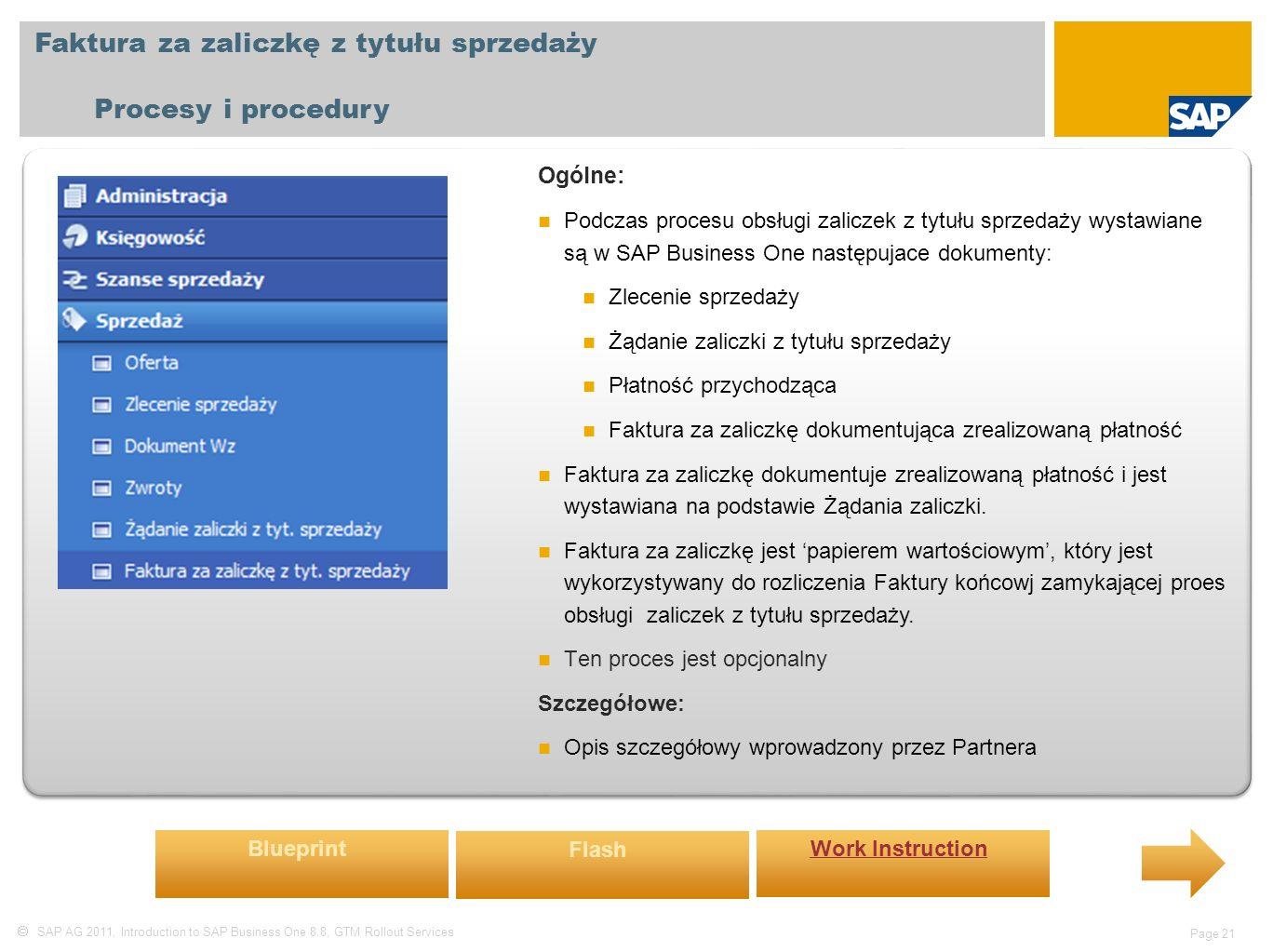  SAP AG 2011, Introduction to SAP Business One 8.8, GTM Rollout Services Page 21 Faktura za zaliczkę z tytułu sprzedaży Procesy i procedury Ogólne: P