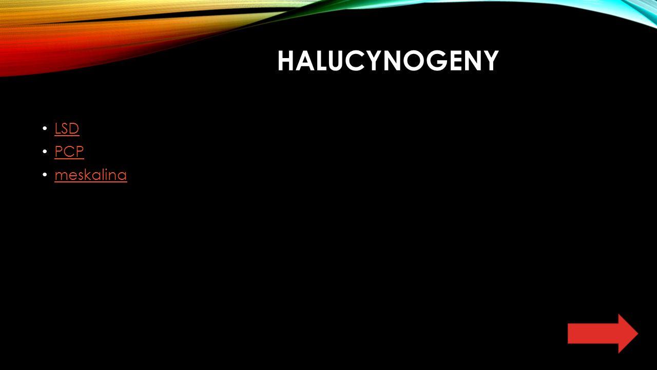 HALUCYNOGENY LSD PCP meskalina