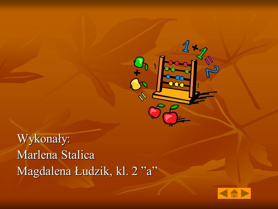 """Wykonały: Marlena Stalica Magdalena Łudzik, kl. 2 """"a"""""""
