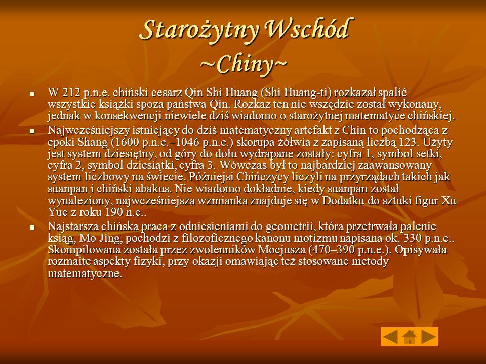 Starożytny Wschód ~ Chiny~ W 212 p.n.e. chiński cesarz Qin Shi Huang (Shi Huang-ti) rozkazał spalić wszystkie książki spoza państwa Qin. Rozkaz ten ni
