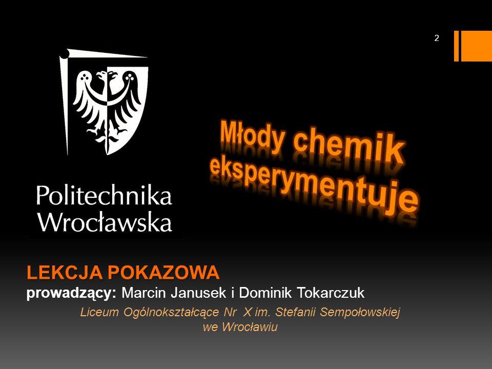 LEKCJA POKAZOWA LEKCJA POKAZOWA prowadzący: Marcin Janusek i Dominik Tokarczuk Liceum Ogólnokształcące Nr X im.