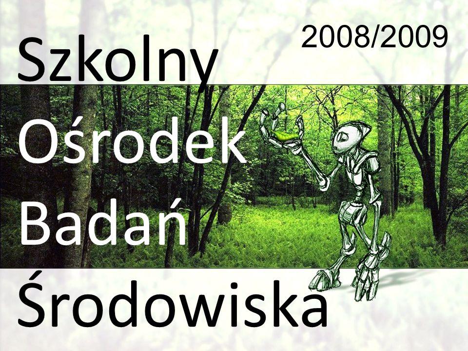 Szkolny Ośrodek Badań Środowiska 2008/2009