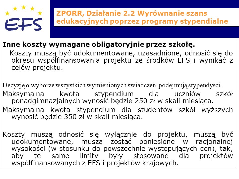 ZPORR, Działanie 2.2 Wyrównanie szans edukacyjnych poprzez programy stypendialne Inne koszty wymagane obligatoryjnie przez szkołę.