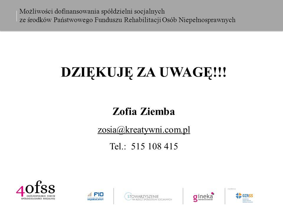 Możliwości dofinansowania spółdzielni socjalnych ze środków Państwowego Funduszu Rehabilitacji Osób Niepełnosprawnych DZIĘKUJĘ ZA UWAGĘ!!.