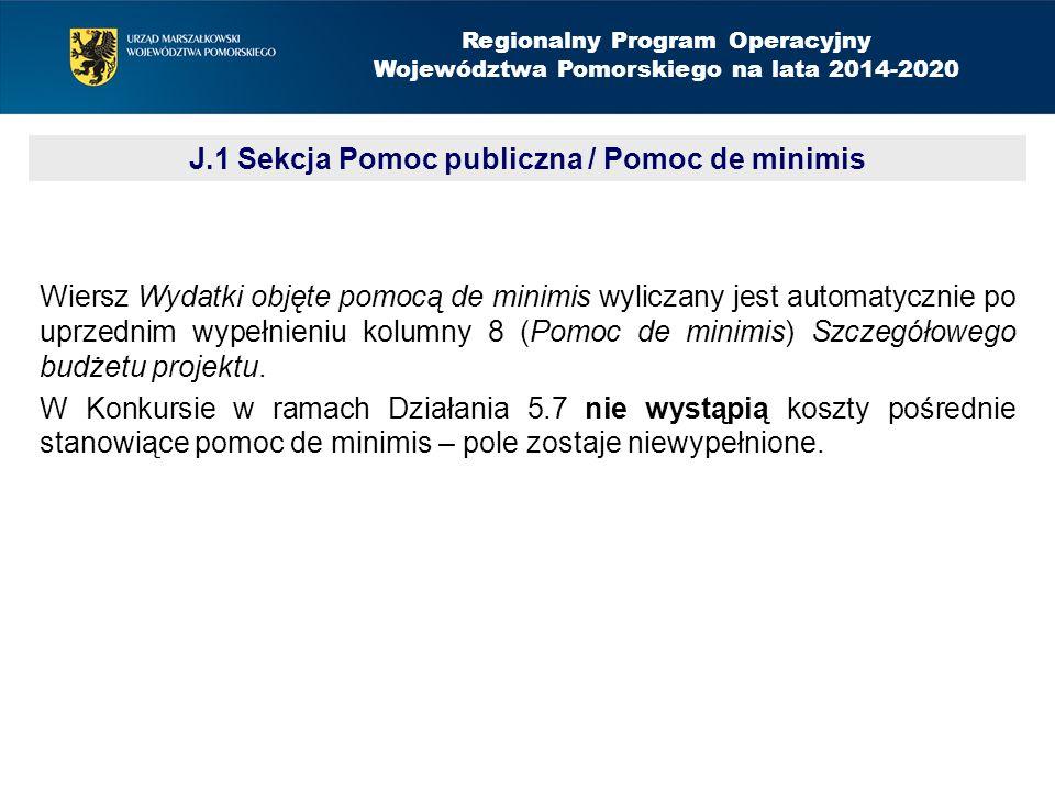 Wiersz Wydatki objęte pomocą de minimis wyliczany jest automatycznie po uprzednim wypełnieniu kolumny 8 (Pomoc de minimis) Szczegółowego budżetu projektu.