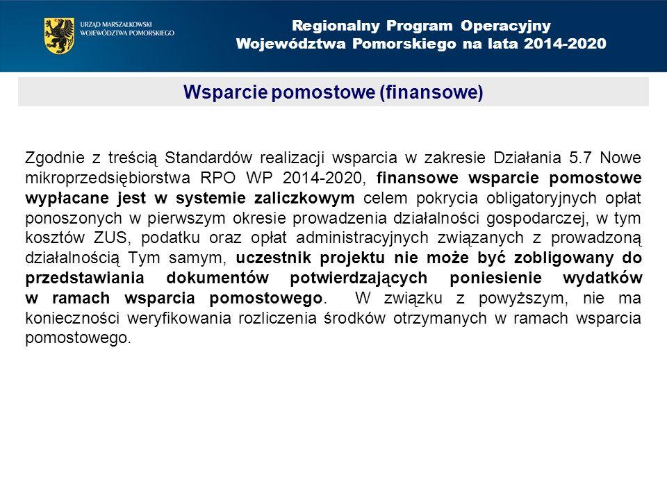Zgodnie z treścią Standardów realizacji wsparcia w zakresie Działania 5.7 Nowe mikroprzedsiębiorstwa RPO WP 2014-2020, finansowe wsparcie pomostowe wypłacane jest w systemie zaliczkowym celem pokrycia obligatoryjnych opłat ponoszonych w pierwszym okresie prowadzenia działalności gospodarczej, w tym kosztów ZUS, podatku oraz opłat administracyjnych związanych z prowadzoną działalnością Tym samym, uczestnik projektu nie może być zobligowany do przedstawiania dokumentów potwierdzających poniesienie wydatków w ramach wsparcia pomostowego.