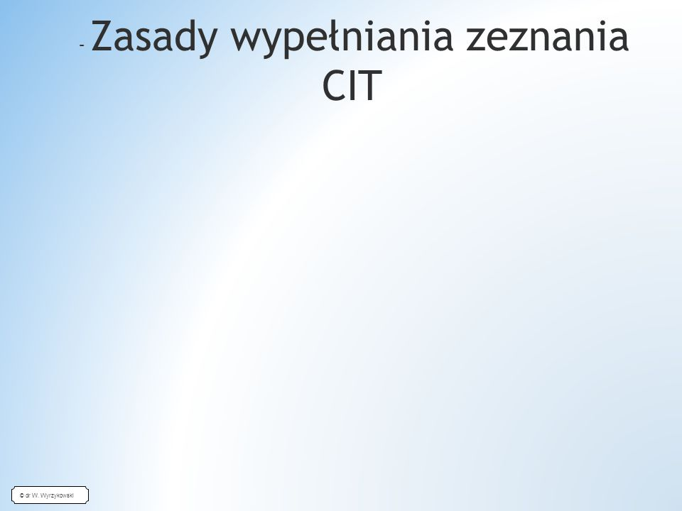 – Zasady wypełniania zeznania CIT