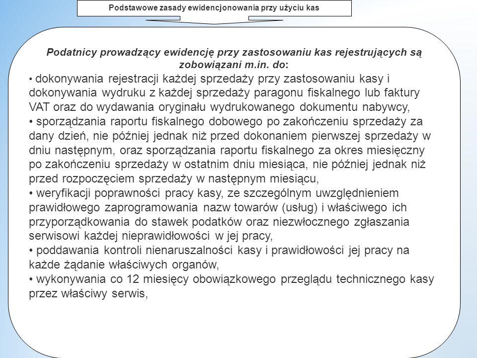 dr W.Wyrzykowski 3 Podstawowe zasady ewidencjonowania przy użyciu kas Podatnicy prowadzący ewidencję przy zastosowaniu kas rejestrujących są zobowiązani m.in.