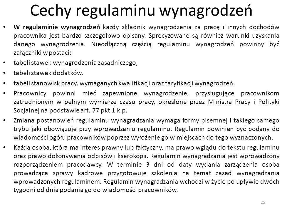 Cechy regulaminu wynagrodzeń W regulaminie wynagrodzeń każdy składnik wynagrodzenia za pracę i innych dochodów pracownika jest bardzo szczegółowo opisany.