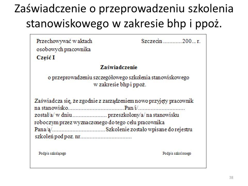 Zaświadczenie o przeprowadzeniu szkolenia stanowiskowego w zakresie bhp i ppoż. 38