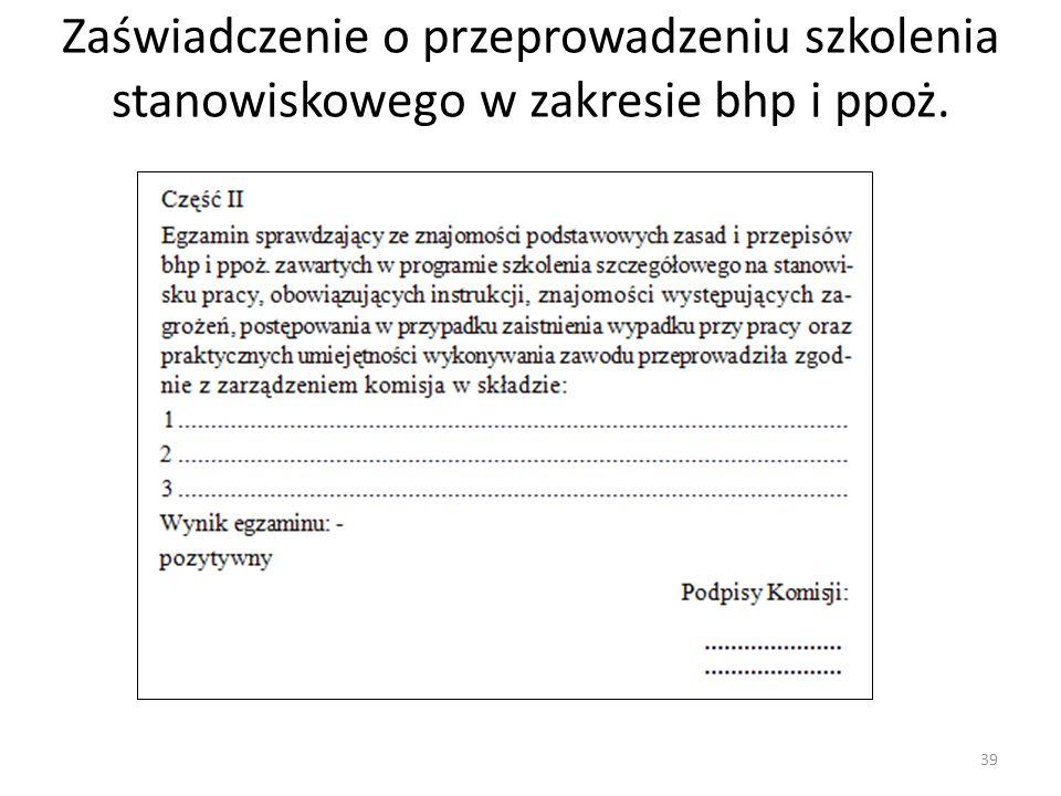 Zaświadczenie o przeprowadzeniu szkolenia stanowiskowego w zakresie bhp i ppoż. 39