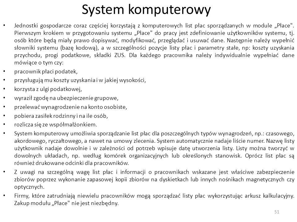 """System komputerowy Jednostki gospodarcze coraz częściej korzystają z komputerowych list płac sporządzanych w module """"Płace ."""