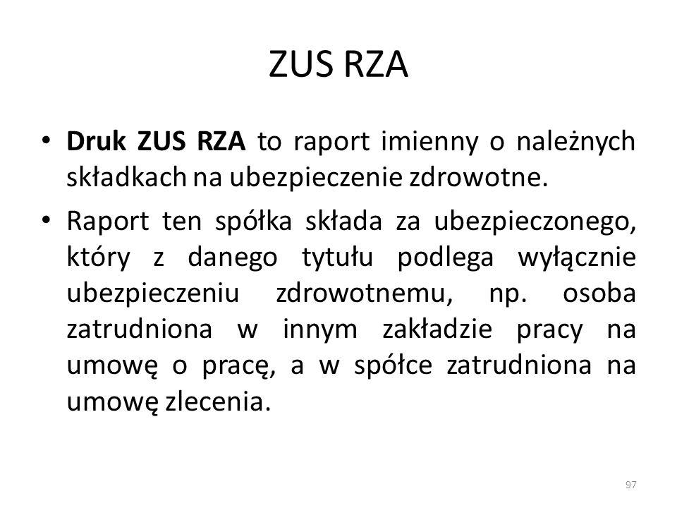 ZUS RZA Druk ZUS RZA to raport imienny o należnych składkach na ubezpieczenie zdrowotne.