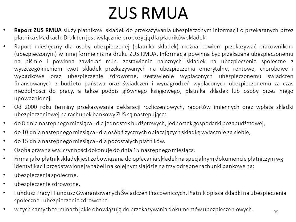 ZUS RMUA Raport ZUS RMUA służy płatnikowi składek do przekazywania ubezpieczonym informacji o przekazanych przez płatnika składkach.