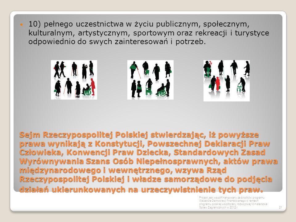 Sejm Rzeczypospolitej Polskiej stwierdzając, iż powyższe prawa wynikają z Konstytucji, Powszechnej Deklaracji Praw Człowieka, Konwencji Praw Dziecka,