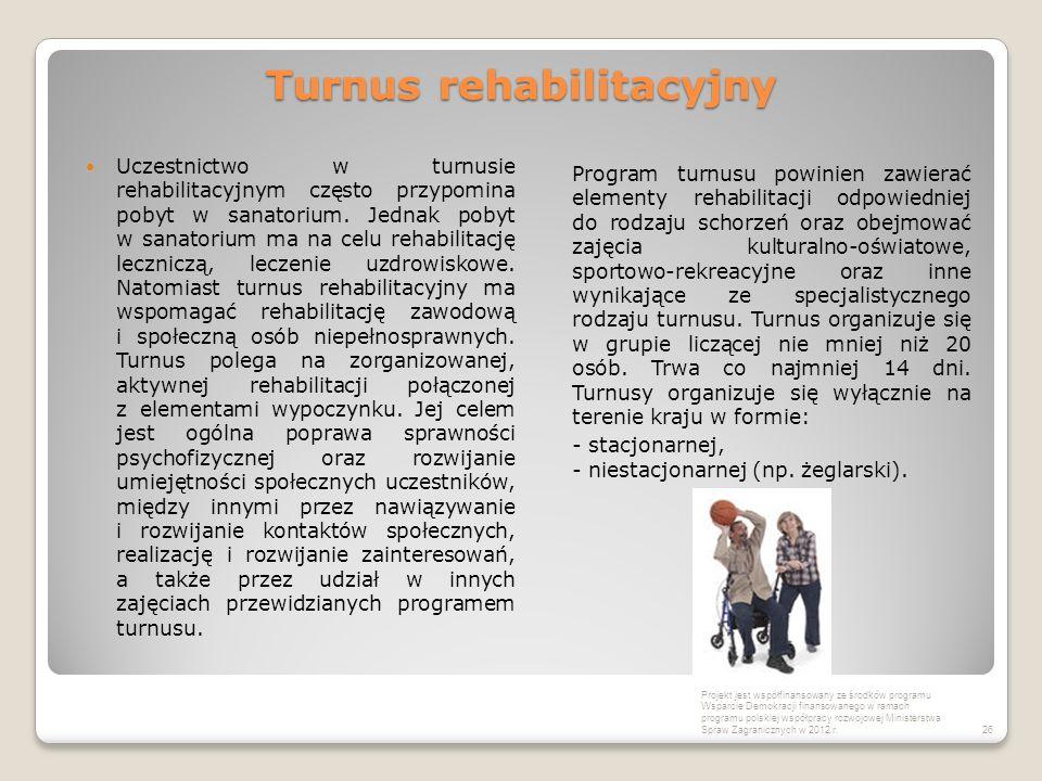 Turnus rehabilitacyjny Uczestnictwo w turnusie rehabilitacyjnym często przypomina pobyt w sanatorium. Jednak pobyt w sanatorium ma na celu rehabilitac